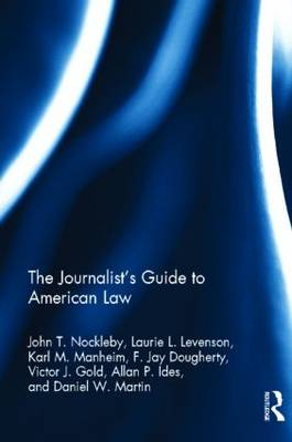 The Journalists' Guide to American Law by John T. Nockleby