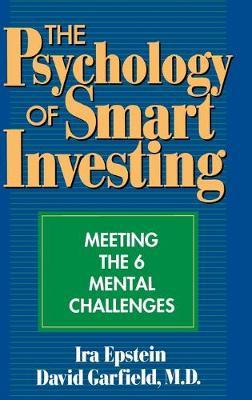 Psychology of Smart Investing by David Garfield