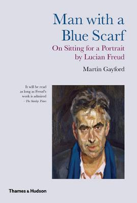 Man With a Blue Scarf by Martin Gayford