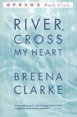 River, Cross My Heart by Breena Clarke