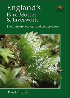 England's Rare Mosses and Liverworts by Ron D. Porley