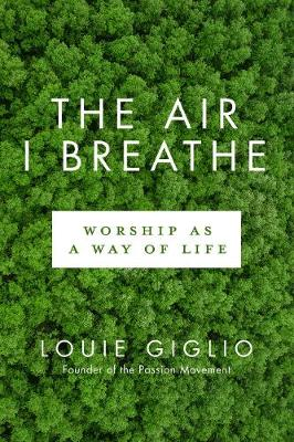 Air I Breathe, The - Worship as a Way of Life book