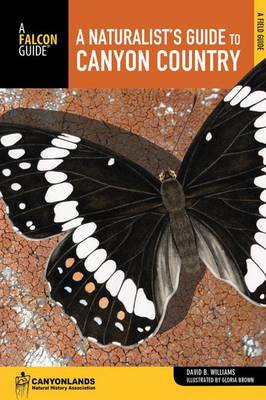 Naturalist's Guide to Canyon Country by David Williams