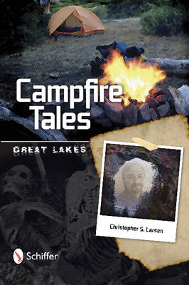 Campfire Tales by Christopher S. Larsen