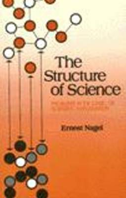 Structure of Science by Ernest Nagel