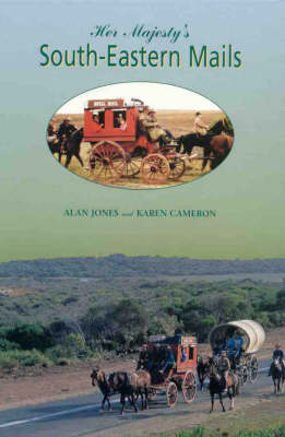 Her Majesty's South-Eastern Mails by Alan Jones