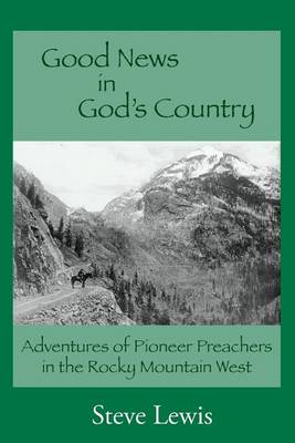 Good News in God's Country by Steve Lewis