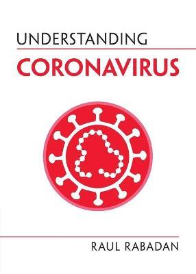 Understanding Coronavirus by Raul Rabadan