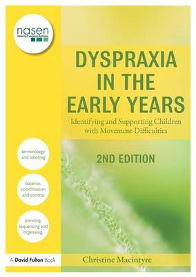 Dyspraxia in the Early Years by Christine Macintyre