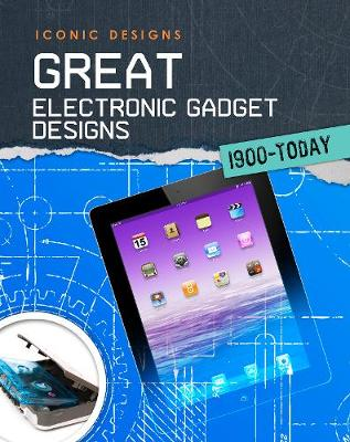 Great Electronic Gadget Designs 1900 - Today by Ian Graham