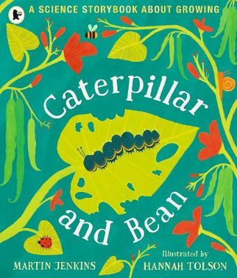 Caterpillar and Bean: A Science Storybook about Growing by Martin Jenkins