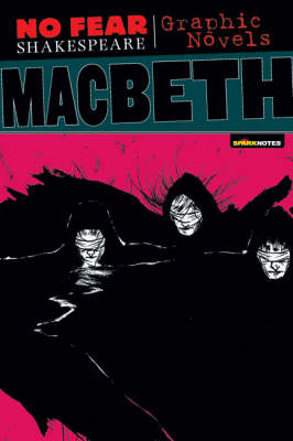 Macbeth (No Fear Shakespeare Graphic Novels) by SparkNotes