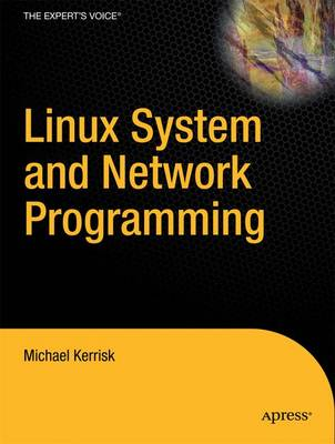 Linux System and Network Programming: A Complete Guide by Michael Kerrisk