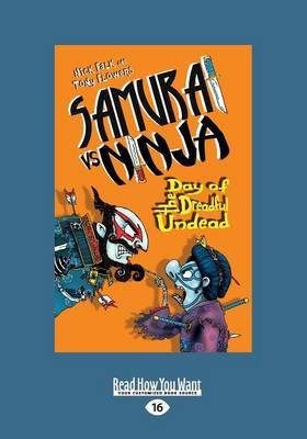 Day of the Dreadful Undead: Samurai vs Ninja 3 by Nick Falk