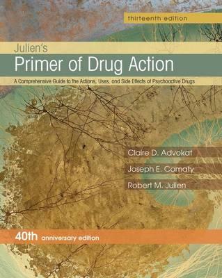 Julien's Primer of Drug Action by Claire D. Advokat