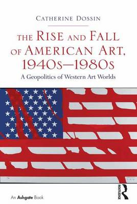 Rise and Fall of American Art, 1940s-1980s book