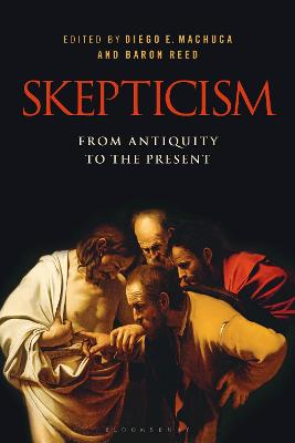 Skepticism: From Antiquity to the Present by Diego E. Machuca