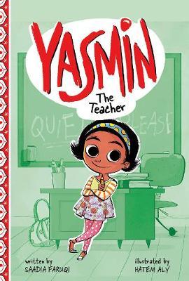 Yasmin the Teacher by Saadia Faruqi