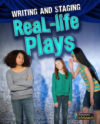 Writing and Staging Real-Life Plays by Charlotte Guillain