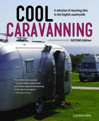 Cool Caravanning, Second Edition by Caroline Mills