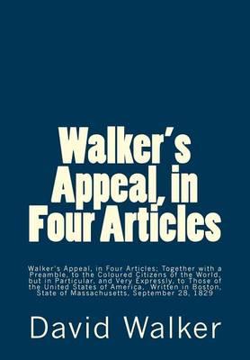 Walker's Appeal, in Four Articles by Dr David Walker