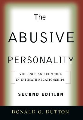 The Abusive Personality, Second Edition by Donald G. Dutton