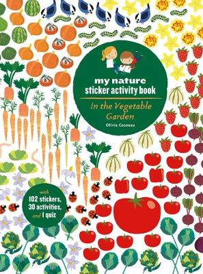 In the Vegetable Garden: My Nature Sticker Activity Book by Olivia Cosneau