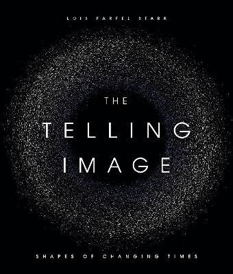 The Telling Image by Lois Farfel Stark