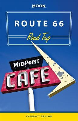 Moon Route 66 Road Trip by Candacy A. Taylor