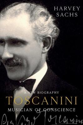 Toscanini by Harvey Sachs