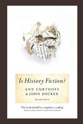 Is History Fiction? by Ann Curthoys