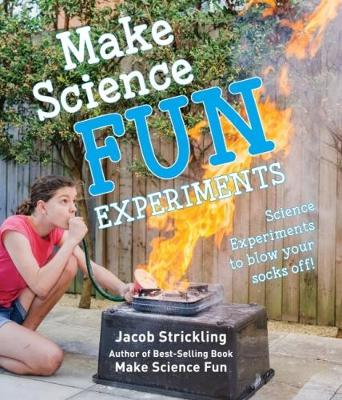 Make Science Fun Experiments by Jacob Strickling