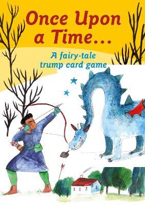 Once Upon a Time: A Fairy Tale Trump Card Game by Aidan Onn