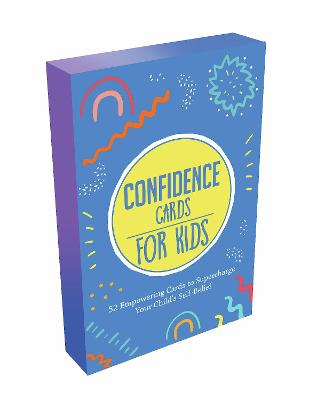 Confidence Cards for Kids: 52 Empowering Cards to Supercharge Your Child's Self-Belief book