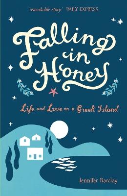 Falling in Honey by Jennifer Barclay