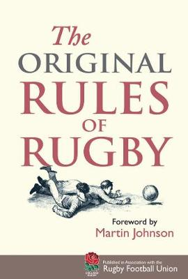 The Original Rules of Rugby by Martin Johnson