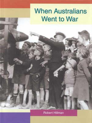When Australians When to War by Robert Hillman