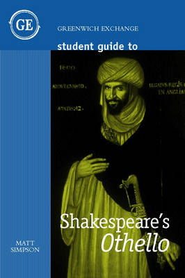 Student Guide to Shakepeare's 'Othello' by Matt Simpson