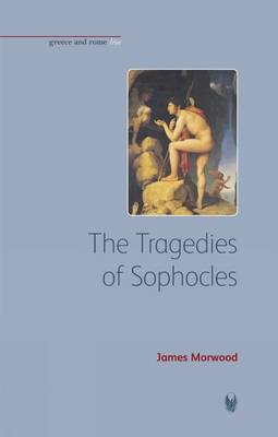 The Tragedies of Sophocles by James Morwood