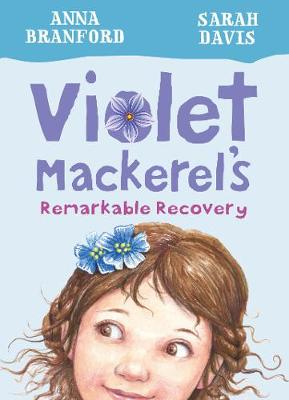 Violet Mackerel's Remarkable Recovery (Book 2) by Branford Anna