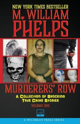 Murderers' Row by M William Phelps