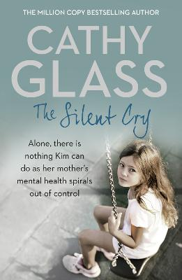 The Silent Cry by Cathy Glass