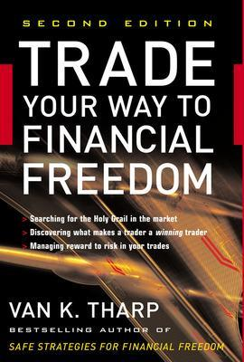 Trade Your Way to Financial Freedom by Van K. Tharp
