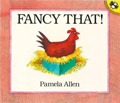Fancy That! by Pamela Allen