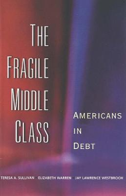 The Fragile Middle Class by Teresa A. Sullivan