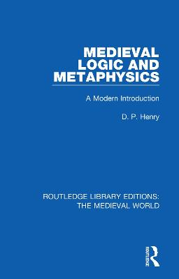 Medieval Logic and Metaphysics: A Modern Introduction book