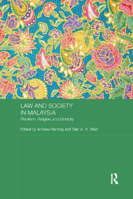 Law and Society in Malaysia: Pluralism, Religion and Ethnicity by Andrew Harding