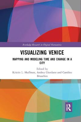 Visualizing Venice: Mapping and Modeling Time and Change in a City book