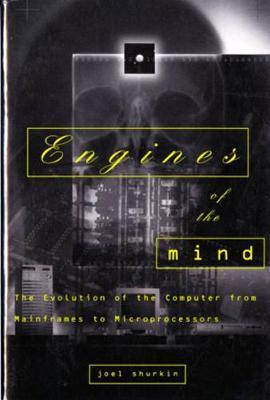 Engines of the Mind by Joel N. Shurkin