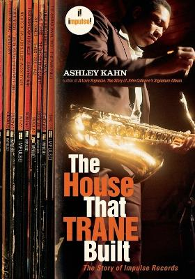 House That Trane Built by Ashley Kahn